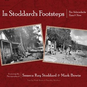 In Stoddard's Footsteps: The Adirondacks Then & Now Cover
