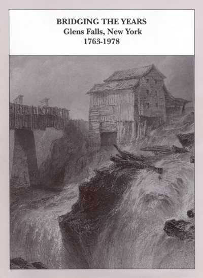 Bridging the Years: Glens Falls, New York 1763-1978